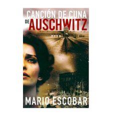 Libro-Cancion-De-Cuna-Auschwitz---Mario-Escobar-1-218773