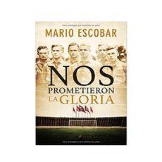 Novela-Nos-Prometieron-La-Gloria---Mario-Escobar-1-12463088