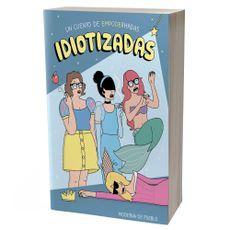 Libro-Idiotizadas-Un-Cuento-de-Empoderhadas-1-20556775